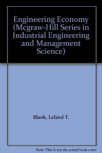 Engineering Economy (Mcgraw-Hill Series in Industrial Engineering and Management Science)