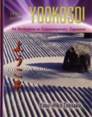 Yookoso! An Invitation to Contemporary Japanese = [Yokoso]