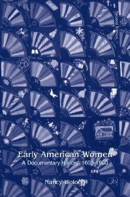 Early American Women A Documentary History  1600-1900