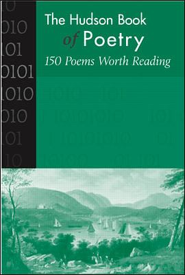 Hudson Book of Poetry 150 Poems Worth Reading