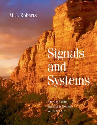 Signals and Systems Analysis Using Transform Methods and Matlab