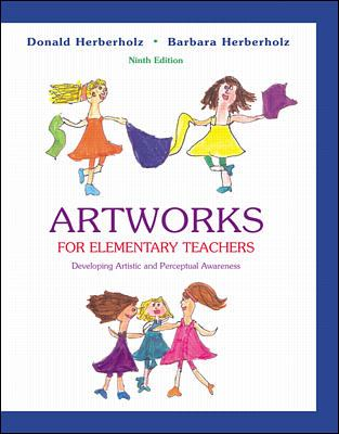 Artworks for Elementary Teachers Developing Artistic and Perceptual Awareness