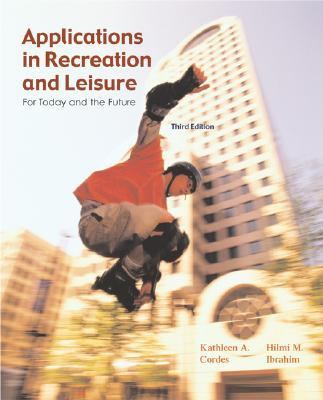 Applications in Recreation and Leisure for Today and the Future