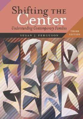 Shifting the Center Understanding Contemporary Families