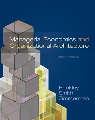 Managerial Economics & Organizational Architecture