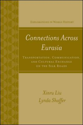 Connections across Eurasia Transportation, Communications, and Cultural Exchange along the Silk Roads