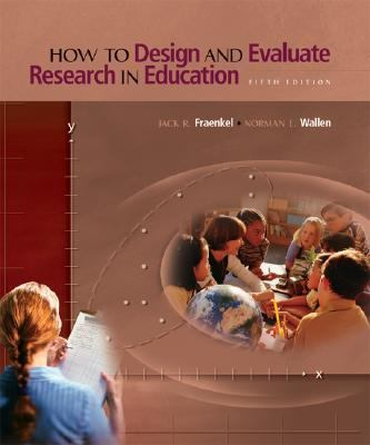 How to Design and Evaluate Research in Education Research Methods