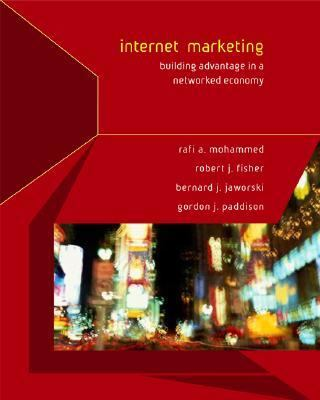 Internet Marketing Building Advantage in the Networked Economy