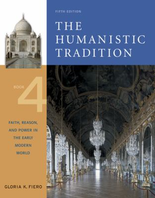 Humanistic Tradition Faith, Reason, And Power in the Early Modern World