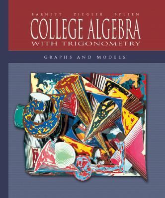 College Algebra With Trigonometry Graphs and Models