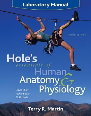 Laboratory Manual to accompany Hole's Essentials of Human Anatomy and Physiology