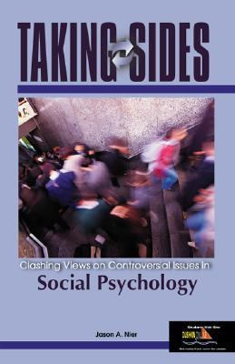 Taking Sides Clashing Views on Controversial Issues in Social Psychology