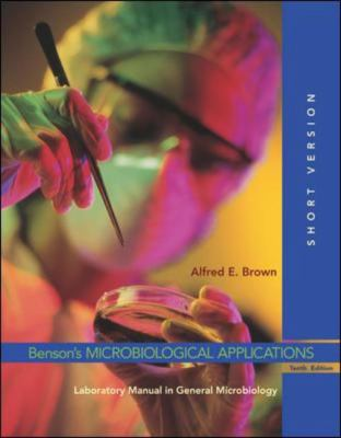 Benson's Microbiological Applications Laboratory Manual in General Microbiology, Short Version