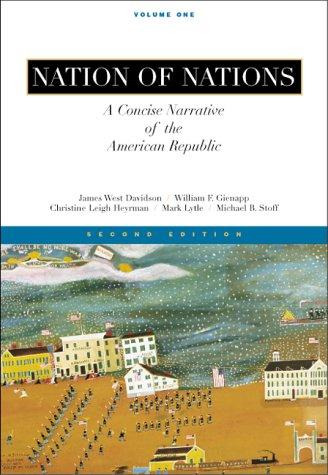 Nation of Nations: A Concise Narrative of the American Republic, Vol I