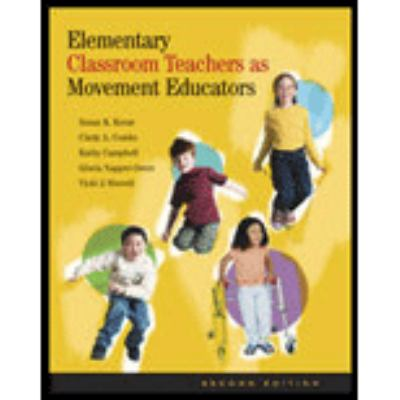 Elementary Classroom Teachers As Movement Educators Moving into the Future, Nationa Standards for Physical Education