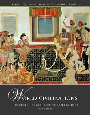 World Civilizations Sources, Images And Interpretations