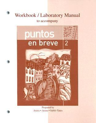 Workbook/lab Manual to Accompany Puntos En Breve
