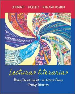 Lecturas Literaries Moving Toward Linguistic and Cultural Fluency Through Literature