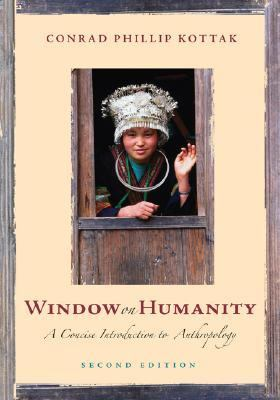 Window on Humanity A Concise Introduction to Anthropology