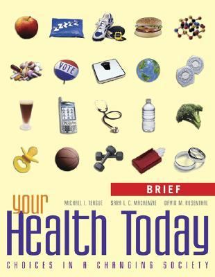 Your Health Today Choices in a Changing Society, With Powerweb-brief