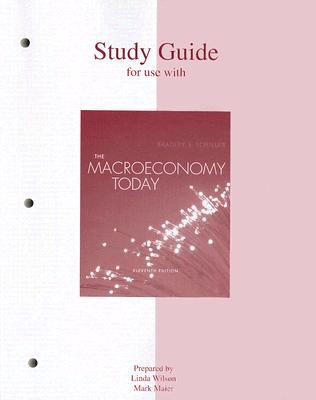 Study Guide to accompany The Macro Economy Today