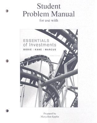 Student Problem Manual for Use with Essentials of Investments