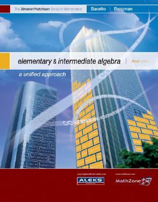 Elementary & Intermediate Algebra A Unified Approach