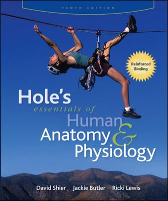 Hole's Essentials of Human Anatomy & Physiology (Reinforced NASTA Binding for Secondary Market)