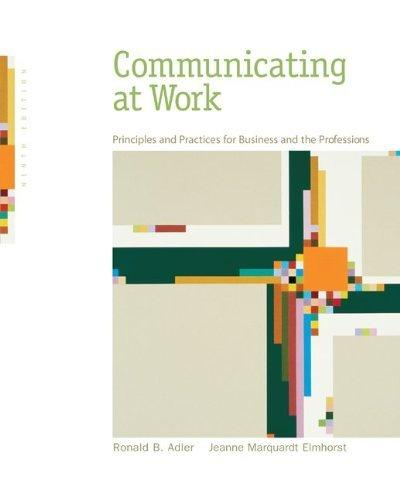 Communicating at Work - Principles and Practices for Business and the Professions - Remington College