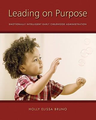 Leading on Purpose: Emotionally Intelligent Early Childhood Administration