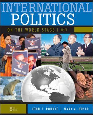 International politics on the world stage, brief 8th edition 8th.