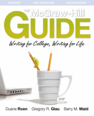 The McGraw-Hill Guide: Writing for College, Writing for Life (Student Edition)