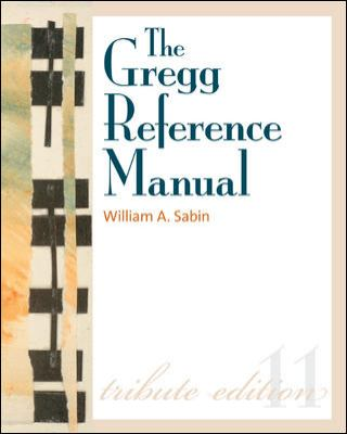 The Gregg Reference Manual: A Manual of Style, Grammar, Usage, and Formatting Tribute Edition
