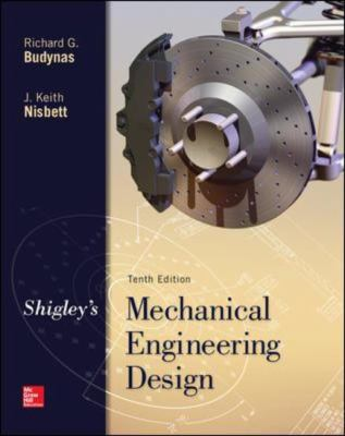 Shigley S Mechanical Engineering Design Th Rental