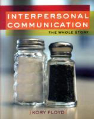 Interpersonal Communication: The Whole Story