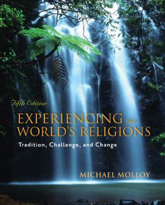 Experiencing the World's Religions: Tradition, Challenge, and Change, 5th Edition