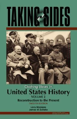 Taking Sides Clashing Views in United States History Reconstruction to the Present