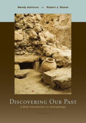 Discovering Our Past: A Brief Introduction to Archaeology