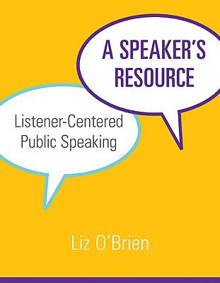 A Speaker's Resource: Listener-Centered Public Speaking