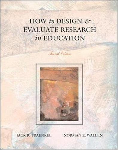 How to Design and Evaluate Research in Education, 4th edition, (TEXT ONLY), hc, 1999
