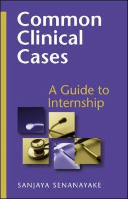Common Clinical Cases A Guide To Internships