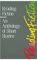 Reading Fiction: An Anthology of Short Stories