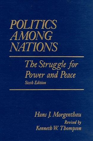 Politics Among Nations: The Struggle for Power and Peace