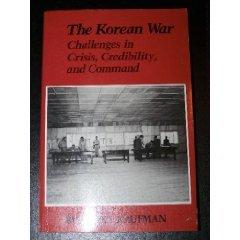 The Korean War: The Challenges in Crisis, Credibility, and Command (America in Crisis)