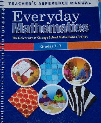 Everyday Mathematics Teacher's Reference Manual Grades 1-3