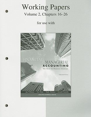 Working Papers, Volume 2, Chapters 16-26 to accompany Financial & Managerial Accounting 15e