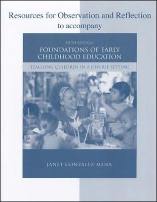 Resources for Observation and Reflection for use with Foundations of Early Childhood Education