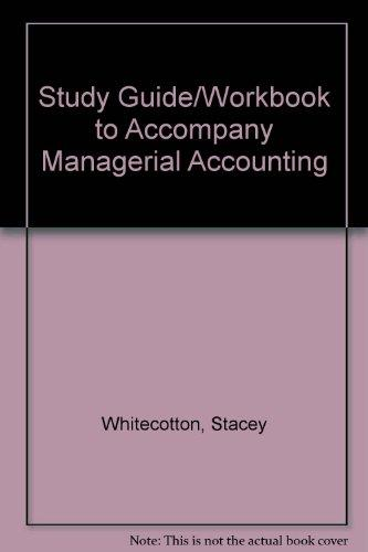 Study Guide/Workbook to accompany Managerial Accounting