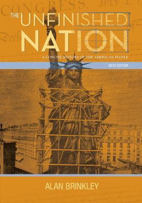 The Unfinished Nation: A Concise History of the American People, Combined Hardcover