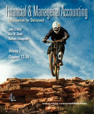 Financial and Managerial Accounting: Vol. 2 (Ch. 12-24) With Working Papers